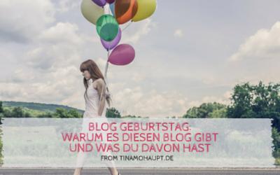 Blog Geburtstag: Warum es diesen Blog überhaupt gibt und was du davon hast