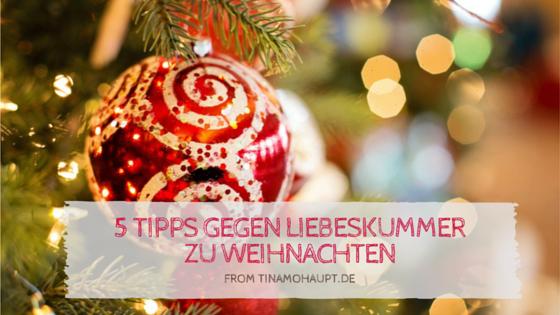 Oh du fröhliche? – 5 Tipps, mit denen du Weihnachten trotz Liebeskummer gut überstehst