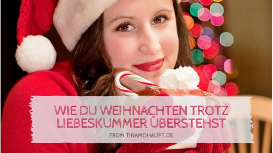 Wie du Weihnachten trotz Liebeskummer überstehst- Teil 2