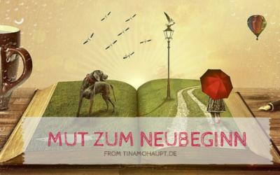 Mut zum Neubeginn: Schreibe ein neues Kapitel in das Buch deines Lebens