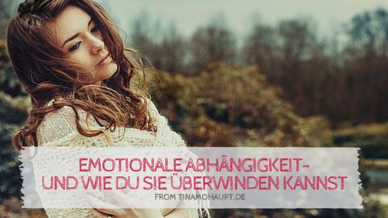 Emotionale Abhängigkeit – und wie du sie überwinden kannst