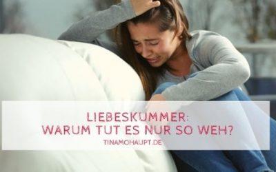 Liebeskummer: Warum tut es nur so weh?